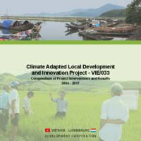 Climate Adapted Local Development and Innovation Project - VIE/033 Compendium of Project Interventions and Results